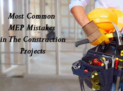 The Common 7 MEP Mistakes & Solutions in the Construction Projects- Your Best Guide