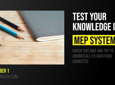 Test your Knowledge in the MEP Systems - Quiz 1