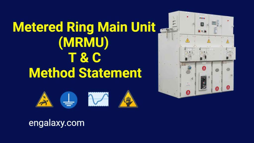 Metered Ring Main Unit Testing and Commissioining Method Statement - engalaxy.com